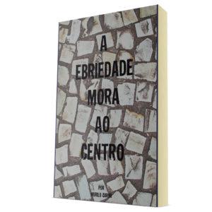 livro-a-ebriedade-mora-ao-centro